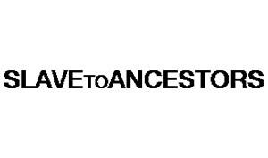 Slave to Ancestors